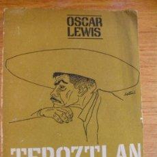 Libros de segunda mano: TEPOZTLÁN, UN PUEBLO DE MÉXICO - OSCAR LEWIS – PRIMERA EN ESPAÑOL – MORTIZ 1968. Lote 35986229