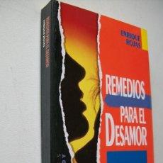 Libros de segunda mano: REMEDIOS PARA EL DESAMOR, COMO AFRONTAR LAS CRISIS DE LA PAREJA - ENRIQUE ROJAS-1990-E. TEMAS DE HOY. Lote 36002827