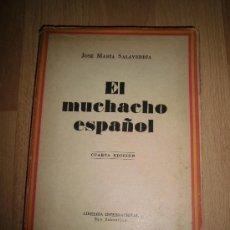 Libros de segunda mano: EL MUCHACHO ESPAÑOL JOSE MARIA SALAVERRIA LIBRERIA INTERNACIONAL SAN SEBASTIAN . Lote 36090381