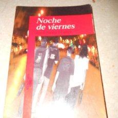 Libros de segunda mano: NOCHE DE VIERNES. JORDI SIERRA I FABRA. Lote 36318849