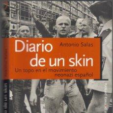 Libros de segunda mano: DIARIO DE UN SKIN - ANTONIO SALAS - 2004 - EDICIONES TEMAS DE HOY. Lote 36383542