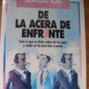 Libros de segunda mano: DE LA ACERA DE ENFRENTE - TODO LO QUE SE DEBE SABER DE LOS GAYS … LEOPOLDO ALAS. Lote 36418078