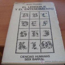 Libros de segunda mano: EL LENGUAJE Y EL ENTENDIMIENTO ( NOAM CHOMSKY) (LE5). Lote 36499065