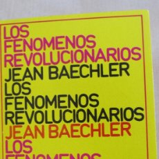 Libros de segunda mano: LOS FENÓMENOS REVOLUCIONARIOS DE JEAN BAECHLER (EDICIONS 62). Lote 36495239