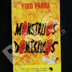 Libros de segunda mano: MONSTRUOS DOMÉSTICOS - YTHO PARRA - HUMOR SOCIOLOGÍA PSICOLOGÍA SOCIEDAD EGOCENTROIDES ETC LIBRO. Lote 36498872