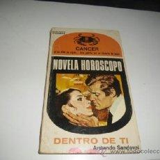 Libros de segunda mano: DENTRO DE TI ARMANDO SANDOVAL NOVELA HOROSCOPO CANCER BAL-24. Lote 36527551