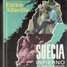 Libros de segunda mano: SUECIA. INFIERNO Y PARAISO. ENRICO ALTAVILLA. ROTATIVA. PLAZA Y JANES. 1972. 1ª EDICIÓN.. Lote 36655302