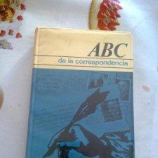 Libros de segunda mano: ABC DE LA CORRESPONDENCIA. L.CARABANTE EDIC. CIRCULO DE LECTORES 1958 EST3B4. Lote 36839504
