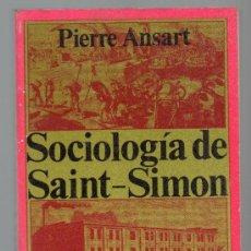 Libros de segunda mano: SOCIOLOGÍA DE SANT - SIMON. PIERRE ANSART.. Lote 37022519