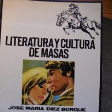 Libros de segunda mano: LITERATURA Y CULTURA DE MASAS - JOSE MARIA DIEZ BORQUE. Lote 37179467