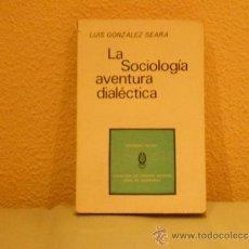 Libros de segunda mano: LA SOCIOLOGIA, AVENTURA DIALECTICA. Lote 37176643