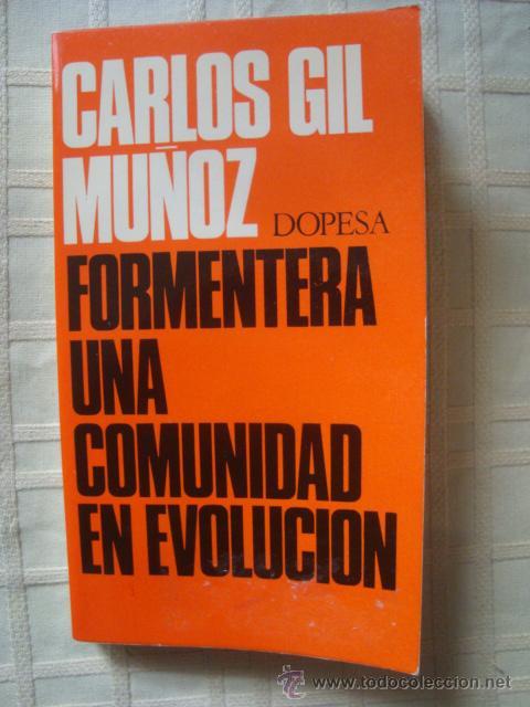 CARLOS GIL MUÑOZ 'FORMENTERA UNA COMUNIDAD EN EVOLUCIÓN' (1971). 1ª ED. DOPESA. (Libros de Segunda Mano - Pensamiento - Sociología)