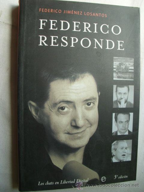 FEDERICO RESPONDE. JIMÉNEZ LOSANTOS, FEDERICO. 2004 (Libros de Segunda Mano - Pensamiento - Sociología)