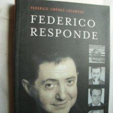 Libros de segunda mano: FEDERICO RESPONDE. JIMÉNEZ LOSANTOS, FEDERICO. 2004. Lote 37400974