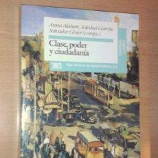 Libros de segunda mano: A. ALABART, S. GARCÍA, S. GINER (EDS.) - CLASE, PODER Y CIUDADANÍA - SIGLO XXI, 1994. Lote 37412998