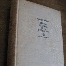 Libros de segunda mano: TEORIA GENERAL DE LA POBLACION - ALFRED SAUVY - AGUILAR EDICIONES 1957. Lote 37637736