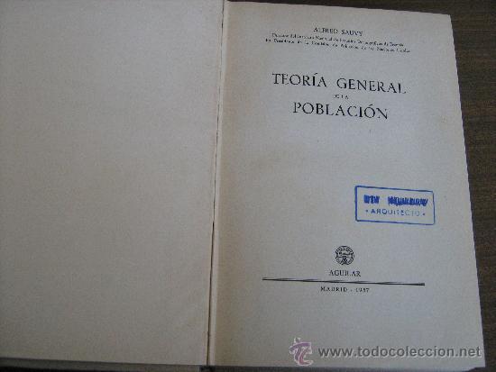 Libros de segunda mano: TEORIA GENERAL DE LA POBLACION - ALFRED SAUVY - AGUILAR EDICIONES 1957 - Foto 2 - 37637736