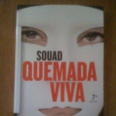 Libros de segunda mano: SOUAD. QUEMADA VIVA, DE MARIE THÉRÈSE CUNY. MARTÍNEZ ROCA, 2003.. Lote 37686048