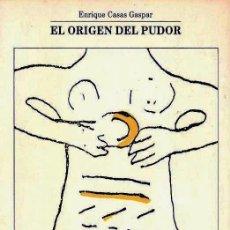 Libros de segunda mano: EL ORIGEN DEL PUDOR - ENRIQUE CASAS GASPAR . Lote 37749842