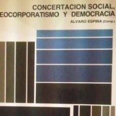 Libros de segunda mano: CONCERTACIÓN SOCIAL, NEOCORPORATISMO Y DEMOCRACIA (MADRID, 1991). Lote 37805489