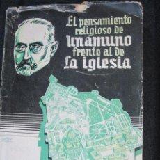 Libros de segunda mano: EL PENSAMIENTO RELIGIOSO DE UNAMUNO FRENTE A LA IGLESIA - QUINTIN PEREZ- SANTANDER 1946 CORREO 2.50€. Lote 37859625