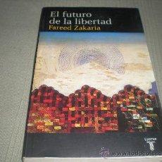 Libros de segunda mano: EL FUTURO DE LA LIBERTAD . FAREED ZAKARIA. Lote 37923639