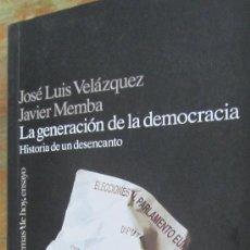 Libros de segunda mano: LA GENERACIÓN DE LA DEMOCRACIA. HISTORIA DE UN DESENCANTO DE J.L.VELÁZQUEZ Y J. MEMBA (TEMAS DE HOY). Lote 37963859