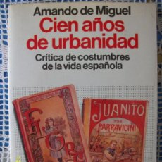 Libros de segunda mano: CIEN AÑOS DE URBANIDAD. Lote 38184357