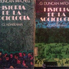 Libros de segunda mano: G. DUNCAN MITCHELL: HISTORIA DE LA SOCIOLOGÍA. /2 TOMOS/ MADRID, 1973. . Lote 38313779