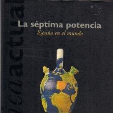 Libros de segunda mano: MARIO GAVIRIA : LA SÉPTIMA POTENCIA (ESPAÑA EN EL MUNDO). EDICIONES B, CRÓNICA ACTUAL, 1996. Lote 38385928