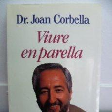 Libros de segunda mano: DR,JOAN CORBELLA - VIURE EN PARELLA -- COUMNA - 1993, 259 PAG.. Lote 38586328