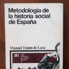 Libros de segunda mano: METODOLOGÍA DE LA HISTORIA SOCIAL DE ESPAÑA - MANUEL TUÑON DE LARA. Lote 38641797