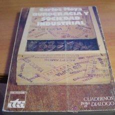 Libros de segunda mano: BUROCRACIA Y SOCIEDAD INDUSTRIAL (CARLOS MOYA) PRIMERA EDICION 1963 (LE6). Lote 38668082