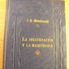 Libros de segunda mano: J. A. MACDONALD - LA DESOCUPACION Y LA MAQUINARIA – BIBLIOTETA DE ESTUDIOS - VALENCIA. Lote 38830432