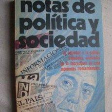 Libros de segunda mano: NOTAS DE POLÍTICA Y SOCIEDAD. DÍAZ-PLAJA, FERNANDO. 1978. Lote 38826870