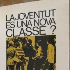 Libros de segunda mano: LA JOVENTUT ES UNA NOVA CLASSE DE MARIA AURELIA CAPMANY (EDICIONS 62). Lote 38835371