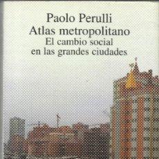 Libros de segunda mano: EL CAMBIO SOCIAL EN LAS GRANDES CIUDADES. PAOLO PERULLI. ALIANZA EDITORIAL. MADRID. 1995. Lote 96974282