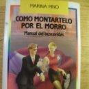 Libros de segunda mano: CÓMO MONTÁRTELO POR EL MORRO - MANUAL DEL BUSCAVIDAS. Lote 39236521