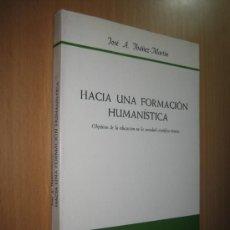 Libros de segunda mano: HACIA UNA FORMACIÓN HUMANÍSTICA - OBJETIVOS DE LA EDUCACIÓN EN LA SOCIEDAD CIENTIFICO-TÉCNICA. Lote 39165565
