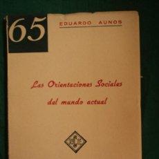 Libros de segunda mano: LAS ORIENTACIONES SOCIALES DEL MUNDO ACTUAL. EDUARNO AUNOS. ECE. 1960 44 PAG. Lote 39269275