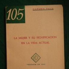 Libros de segunda mano: LA MUJER Y SU SIGNIFICACION EN LA VIDA ACTUAL. ECE. AÑOS 60 50 PAG. Lote 39269380