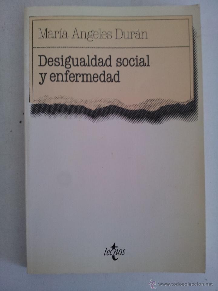 DESIGUALDAD SOCIAL Y ENFERMEDAD. M. A. DURÁN (Libros de Segunda Mano - Pensamiento - Sociología)