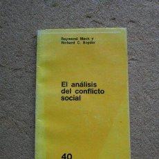 Libros de segunda mano: EL ANÁLISIS DEL CONFLICTO SOCIAL. MACK (RAYMOND), SNYDER (RICHARD C.). Lote 39554798
