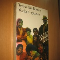 Libros de segunda mano: VECINOS GITANOS - TERESA SAN ROMÁN (ANTROPOLOGÍA SOCIAL. SOCIOLOGÍA). Lote 39566991