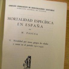Libros de segunda mano: MORTALIDAD ESPECIFICA EN ESPAÑA - M. PASCUA - II. MORTALIDAD POR SEXOS, GRUPOS DE EDADES Y CAUSAS. Lote 39565325