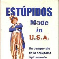 Libros de segunda mano - ESTUPIDOS MADE IN U S A KATHRYN PETRAS ROSS PETRAS EDITORIAL VERGARA 1ª EDICION 2004 - 39638058