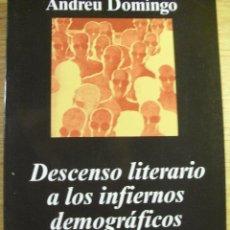 Libros de segunda mano: DESCENSO LITERARIO A LOS INFIERNOS DEMOGRAFICOS - ANDREU DOMINGO. Lote 39667580