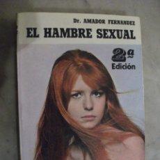 Libros de segunda mano: DR. AMADOR FERNANDEZ, EL HAMBRE SEXUAL, EROTISMO, SEXO MEDICO. Lote 39741523