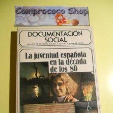 Libros de segunda mano: DOCUMENTACIÓN SOCIAL - LA JUVENTUD ESPAÑOLA EN LA DÉCADA DE LOS 80. Lote 39728650