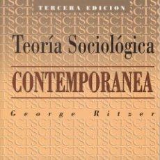 Libros de segunda mano: TEORÍA SOCIOLÓGICA CONTEMPORÁNEA , GEORGE RITZER. Lote 137583590